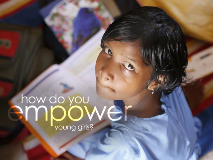 How Do You Empower Young Girls?